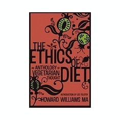 The Ethics of Diet: An Anthology of Vegetarian Thought - Carte in engleza