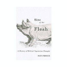 Sins of the Flesh: A History of Ethical Vegetarian Thought - Carte in engleza
