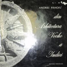 DIN ARHITECTURA VECHE A INDIEI-ANDREI PANOIU 1968 - Carte Arhitectura