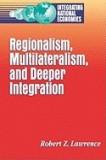 Regionalism, Multinationalism, and Deeper Integration