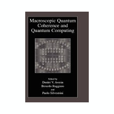Macroscopic Quantum Coherence and Quantum Computing - Carte in engleza