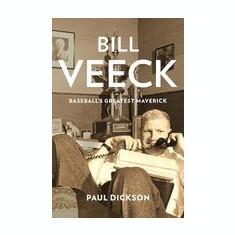Bill Veeck: Baseball's Greatest Maverick - Carte in engleza