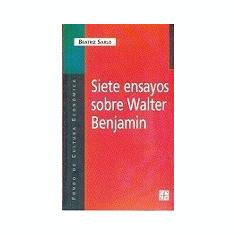 Siete Ensayos Sobre Walter Benjamin - Carte in engleza