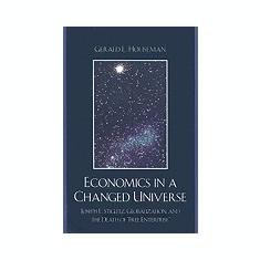 """Economics in a Changed Universe: Joseph E. Stiglitz, Globalization, and the Death of """"""""Free Enterprise"""""""" - Carte in engleza"""