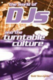 The World of Djs and the Turntable Culture