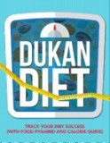 Dukan Diet: Track Your Diet Success (with Food Pyramid and Calorie Guide)