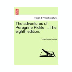 The Adventures of Peregrine Pickle ... the Eighth Edition. - Carte in engleza