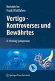 Vertigo - Kontroverses Und Bew Hrtes: 8. Hennig Symposium