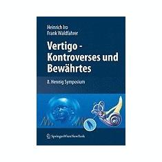 Vertigo - Kontroverses Und Bew Hrtes: 8. Hennig Symposium - Carte in engleza