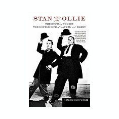 Stan and Ollie: The Roots of Comedy: The Double Life of Laurel and Hardy