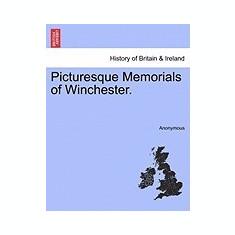 Picturesque Memorials of Winchester. - Carte in engleza