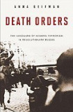 Death Orders: The Vanguard of Modern Terrorism in Revolutionary Russia