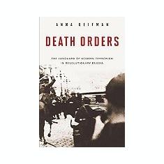 Death Orders: The Vanguard of Modern Terrorism in Revolutionary Russia - Carte in engleza