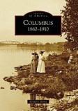 Columbus:: 1860-1910