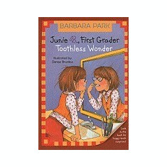 Junie B., First Grader: Toothless Wonder