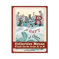 A Raft of Otters: Collective Nouns Flash Cards from A to Z - Carte in engleza