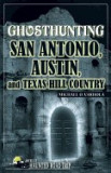 Ghosthunting San Antonio, Austin, and Texas Hill Country, San-Antonio