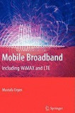Mobile Broadband: Including WiMAX and LTE