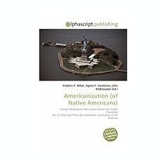 Americanization (of Native Americans) - Carte in engleza
