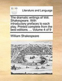 The Dramatic Writings of Will. Shakespeare. with Introductory Prefaces to Each Play. Printed Complete from the Best Editions. ... Volume 4 of 9