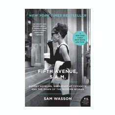 Fifth Avenue, 5 A.M.: Audrey Hepburn, Breakfast at Tiffany's, and the Dawn of the Modern Woman - Carte in engleza