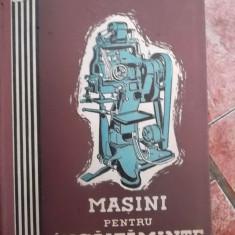 MASINI PENTRU INCALTAMINTE -MANUAL PENTRU SCOLILE TEHNICE DE MAESTRI