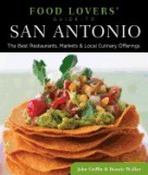 Food Lovers' Guide to San Antonio: The Best Restaurants, Markets & Local Culinary Offerings, San-Antonio
