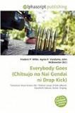 Everybody Goes (Chitsujo No NAI Gendai Ni Drop Kick)