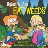 Dylan & Zoe Eat Weeds