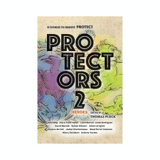 Protectors 2: Heroes: Stories to Benefit Protect - Carte in engleza