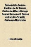 Canton de La Somme: Cantons de La Somme, Canton de Villers-Bocage, Canton D'Oisemont, Canton de Poix-de-Picardie, Canton de Montdidier