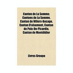 Canton de La Somme: Cantons de La Somme, Canton de Villers-Bocage, Canton D'Oisemont, Canton de Poix-de-Picardie, Canton de Montdidier - Carte in engleza