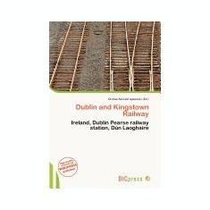 Dublin and Kingstown Railway - Carte in engleza