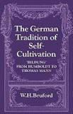 The German Tradition of Self-Cultivation: 'Bildung' from Humboldt to Thomas Mann