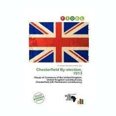 Chesterfield By-Election, 1913 - Carte in engleza
