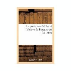 Le Poete Jean Millet Et L'Abbaye de Bongouvert - Carte in engleza