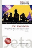 Zoe: 2167 Idolo