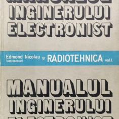 MANUALUL INGINERULUI ELECTRONIST. RADIOTEHNICA - E. Nicolau (vol. I si III) - Carti Electrotehnica