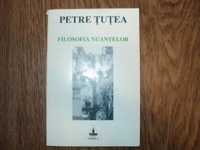 Petre Tutea - Filosofia nuantelor foto