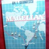 MAGELLAN - de GH.I.GEORGESCU - ed 1943 Colectia Calatori Vestiti - Carte de calatorie