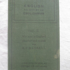 R.F.Russell - English Taught By An Englishman (1929) carte in lb.engleza - Carte in engleza