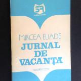 JURNAL DE VACANTA Mircea Eliade - Carte de calatorie