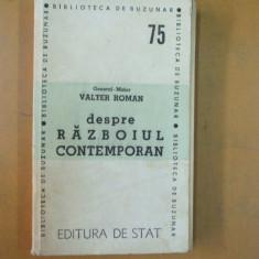Valter Roman Despre razboiul contemporan Bucuresti 1948