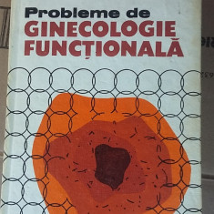 PROBLEME DE GINECOLOGIE FUNCTIONALA - Ligia Badarau - Carte Obstretica Ginecologie
