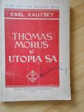 KARL KAUTSKY--THOMAS MORUS SI UTOPIA SA - 1945