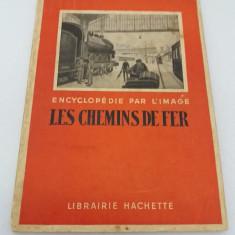 LES CHEMINS DE FER / ENCYCLOPEDIE PAR LIMAGE/ 1941 - Carte veche