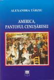 ALEXANDRA TARZIU - AMERICA, PANTOFUL CENUSARESEI