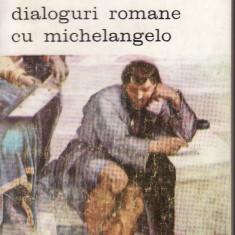 Francisco de Hollanda - Dialoguri romane cu Michelangelo - 35076 - Carte Monografie