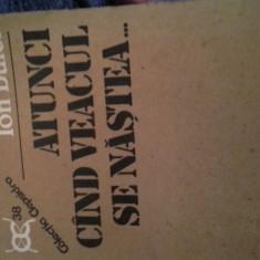 ATUNCI CIND VEACUL SE NASTEA DE ION BULEI - Istorie