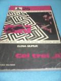 CEI TREI A-ELENA SIUPIUR,EDITURA MILITARA 1975,COLECTIA SFINX